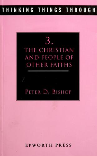 The Christian and people of other faiths by Peter D. Bishop