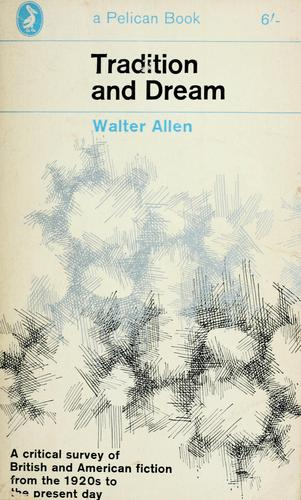 Tradition and dream by Walter Ernest Allen