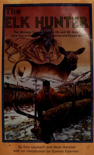 The elk hunter by Don Laubach