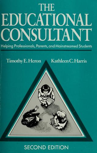 The educational consultant by Timothy E. Heron
