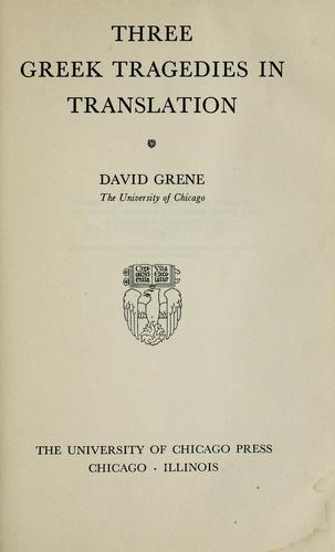 Three Greek tragedies in translation by David Grene