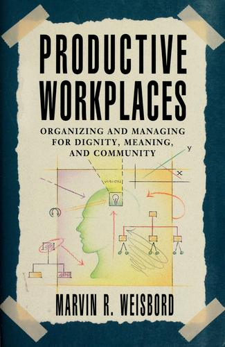 Productive workplaces by Marvin Ross Weisbord