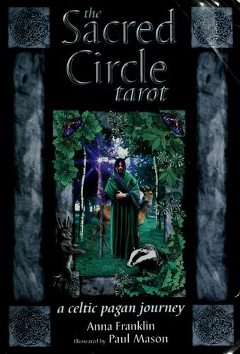 The sacred circle tarot by Anna Franklin
