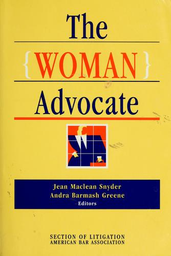 The Woman advocate by editors, Jean Maclean Snyder, Andra Barmash Greene.