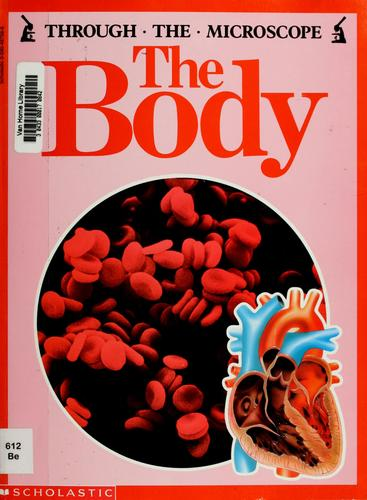 The Body (Through the Microscope) by Lionel Bender