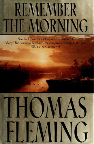 Remember the morning by Fleming, Thomas J.