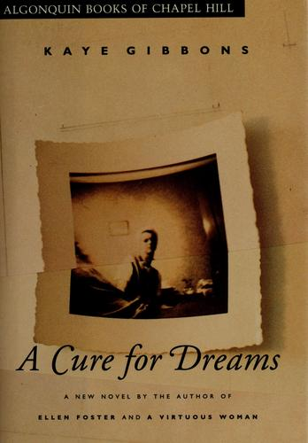 A cure for dreams by Kaye Gibbons