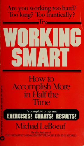 Working smart by Michael LeBoeuf