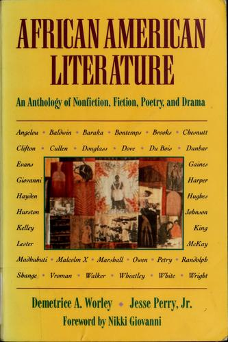 African American literature by Demetrice A. Worley, Jesse Perry, Jr. ; foreword by Nikki Giovanni.