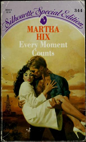 Every Moment Counts by Martha Hix