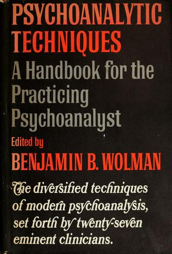 Psychoanalytic techniques by Benjamin B. Wolman