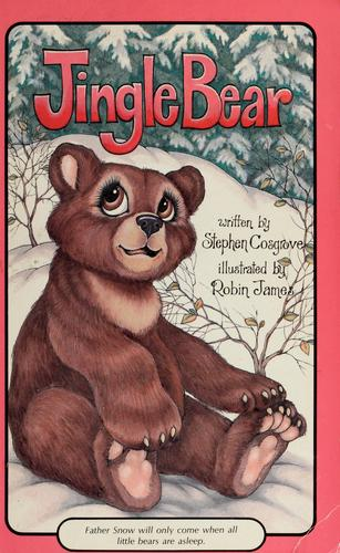 Jingle Bear (Serendipity) by Stephen Cosgrove
