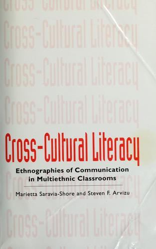 Cross-cultural literacy by Marietta Saravia-Shore and Steven F. Arvizu, editors.