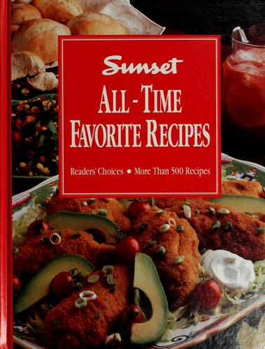 All-time favorite recipes by by the editors of Sunset Books and Sunset Magazine.