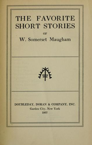 The Favorite Short Stories of W. Somerset Maugham by W. Somerset Maugham