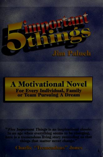 Five important things by Jim Paluch