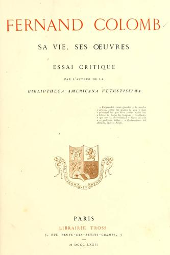 Fernand Colomb: sa vie, ses ?uvres by Henry Harrisse