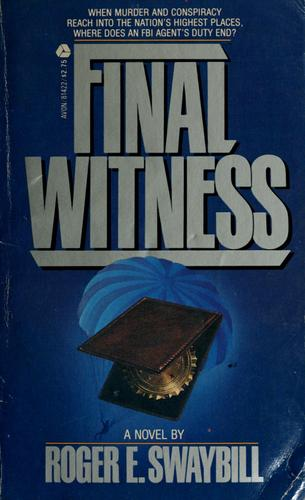 Final witness by Roger E. Swaybill