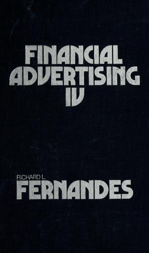 Financial advertising IV by Richard L. Fernandes