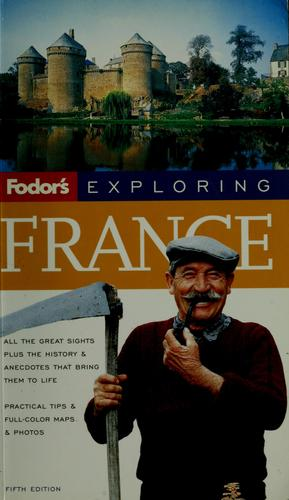 Fodor's exploring France by Adam Ruck