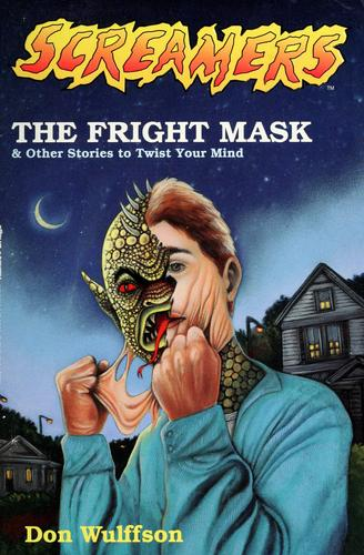 The Fright Mask & Other Stories to Twist Your Mind (Screamers, No 2) by Don Wulffson