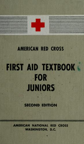 First aid textbook for juniors by American National Red Cross.