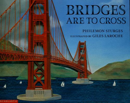 Bridges are to cross by Philemon Sturges