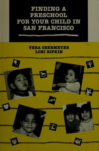 Finding a preschool for your child in San Francisco by Vera Obermeyer