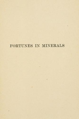 Fortunes in minerals by Ion Llewellyn Idriess