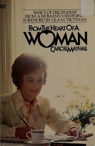 From the heart of a woman by Carole Mayhall