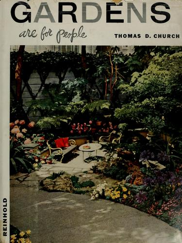 Gardens are for people by Thomas Dolliver Church