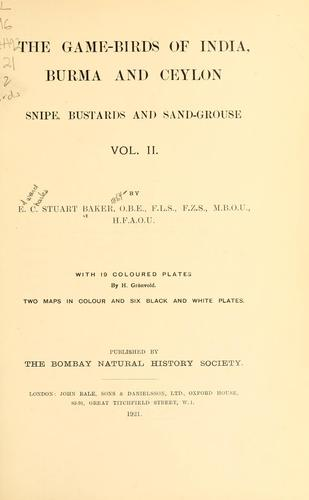 The game-birds of India, Burma, and Ceylon by Edward Charles Stuart Baker