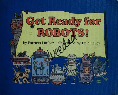 Get ready for robots!