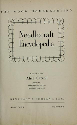 The Good housekeeping needlecraft encyclopedia by Alice Carroll