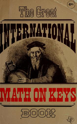 The great international math on keys book by Texas Instruments Incorporated. Learning Center.