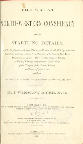 The great north-western conspiracy in all its startling details by I. Winslow Ayer