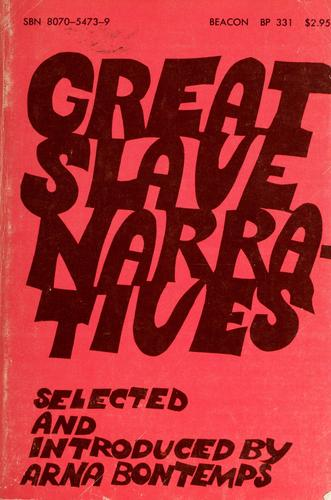 Great slave narratives by Arna Wendell Bontemps