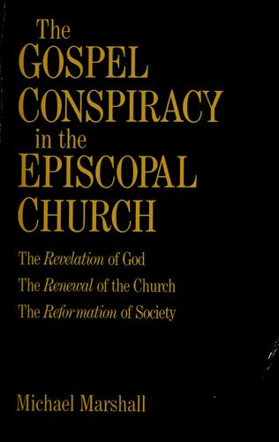 The gospel conspiracy in the Episcopal church by Marshall, Michael