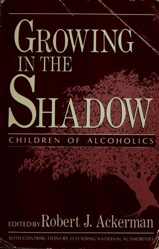 Growing in the shadow by Robert J. Ackerman