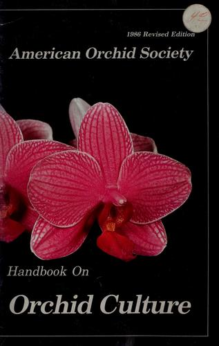 Handbook on orchid culture by American Orchid Society.