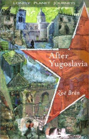 After Yugoslavia by Zoë Brân, Zoë Brân
