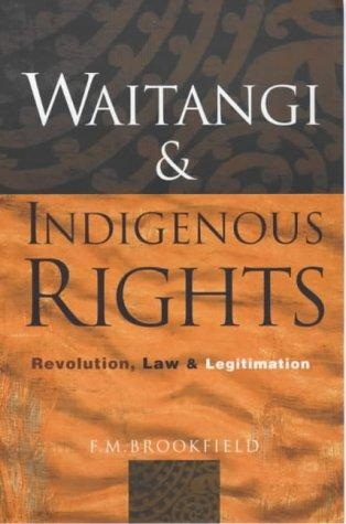 Waitangi and indigenous rights by F. M. Brookfield
