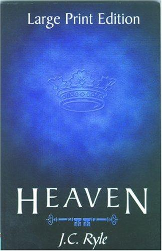 Heaven (large print ed.) by Ryle, J. C.