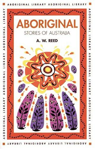 Aboriginal Stories of Australia (Aboriginal Library) by Alexander Wyclif Reed