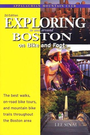 Exploring in and around Boston on bike and foot by Lee Sinai