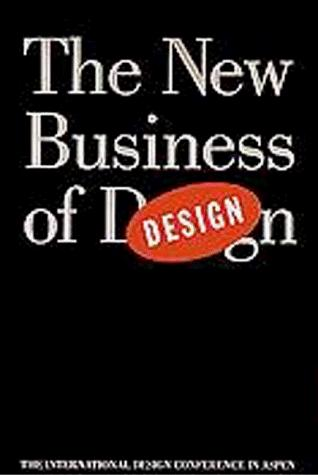 The new business of design by International Design Conference in Aspen (45th 1995)