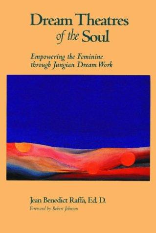 Dream theatres of the soul by Jean Benedict Raffa