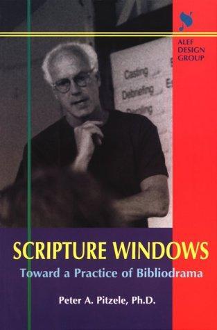 Image 0 of Scripture Windows: Toward a Practice of Bibliodrama