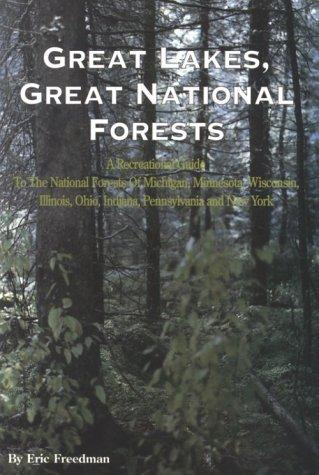 Great Lakes, great national forests by Eric Freedman