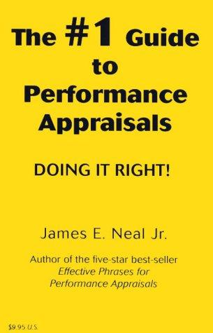 The #1 guide to performance appraisals by James E. Neal